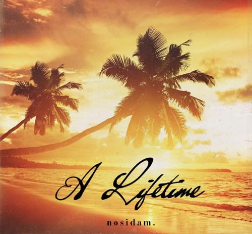 Nosidam - A Lifetime