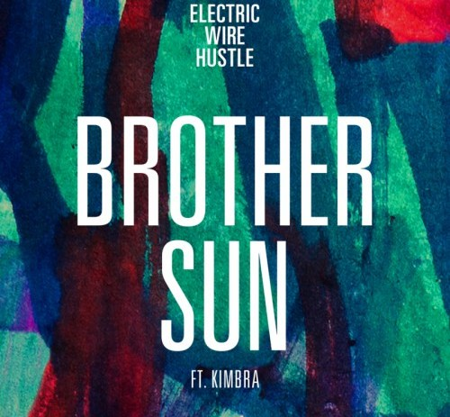 Electric Wire Hustle - Brother Sun ft. Kimbra