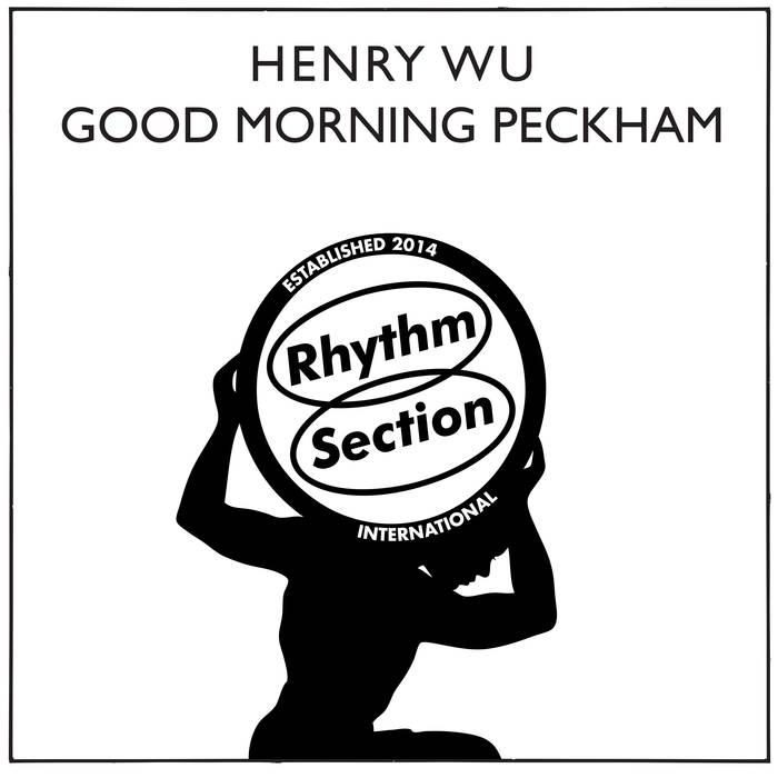 Henry Wu - Good Morning Peckham