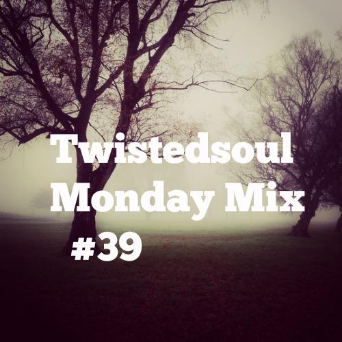 Twistedsoul Monday Mix #39
