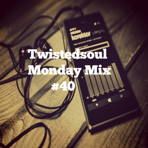 Twistedsoul Monday Mix #40