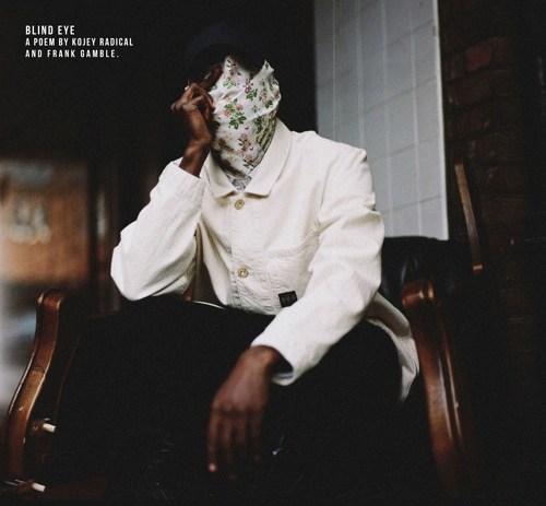 Kojey Radical and Frank Gamble - Blind Eye