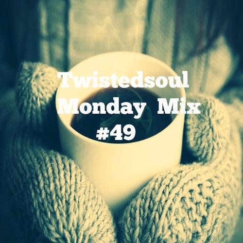 Twistedsoul Monday Mix #49