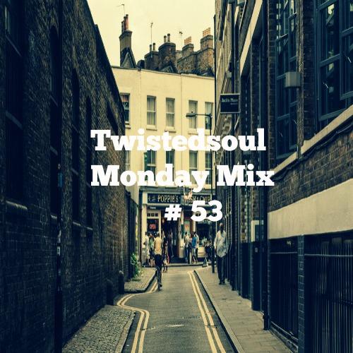 Twistedsoul Monday Mix #53