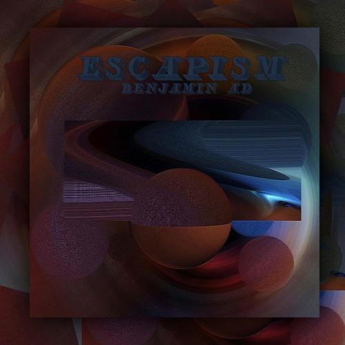 Benjamin A.D - Escapism