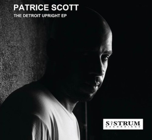 PATRICE SCOTT The Detroit Upright EP