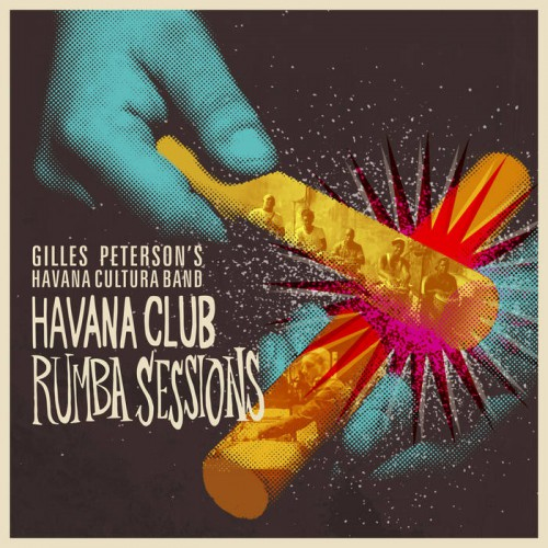 Havana Club Rumba Sessions by Gilles Peterson's Havana Cultura Band
