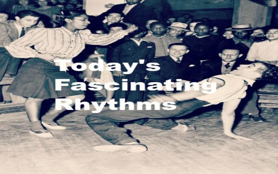 Today's Facsinating Rhythms