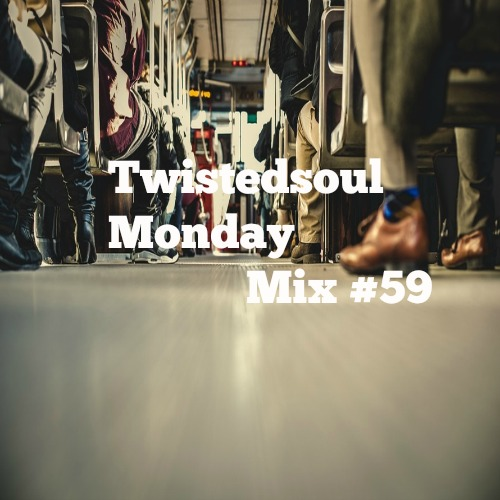 Twistedsoul Monday Mix #59