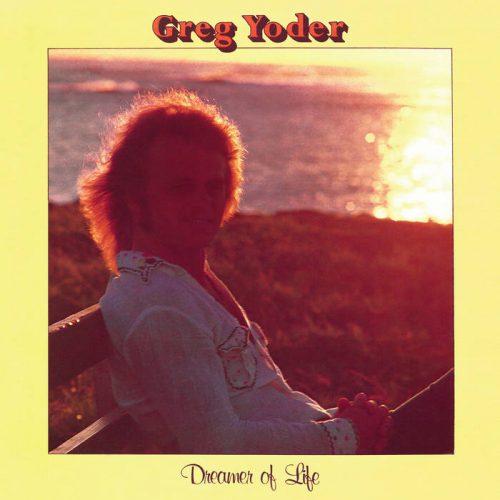 Greg Yoder - Dremer Of Life