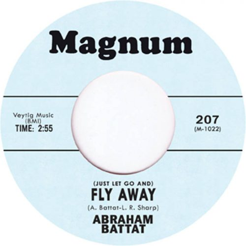 "Abraham Battat - Fly Away b/w Listen Baby 7"" (113 copies pressed)"