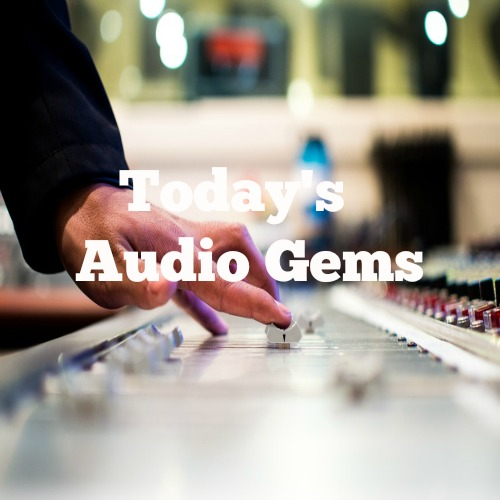 New Playlist: Today's Audio Gems