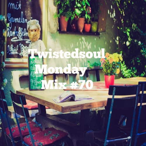Twistedsoul Monday Mix #70