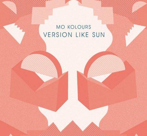Mo Kolours - Version Like Sun