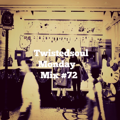 Twistedsoul Monday Mix #72