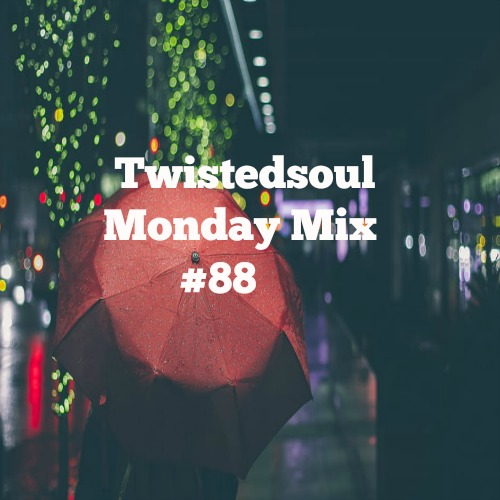 Twistedsoul Monday Mix #88