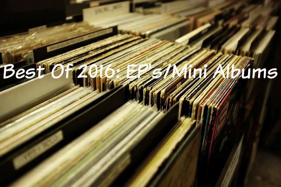 Best Of 2016: EP's/ Mini Albums