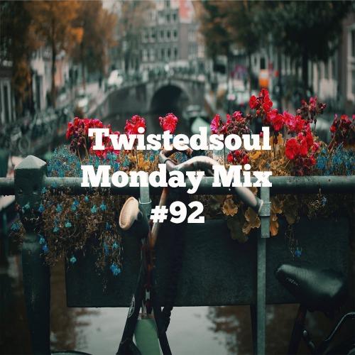 Twistedsoul Monday Mix #92