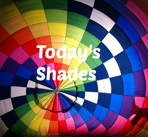 Today's Shades