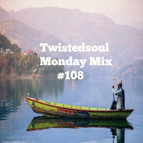 Twistedsoul Monday Mix #108