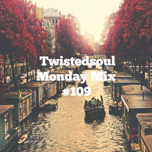 Twistedsoul Monday Mix #109