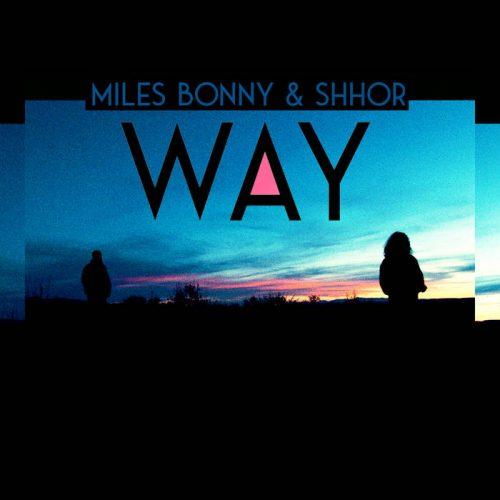 Miles Bonny & Shhor - Way EP