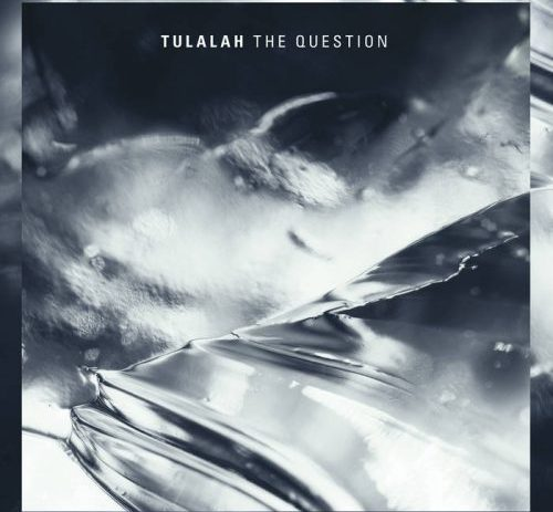 Tulalah - The Question