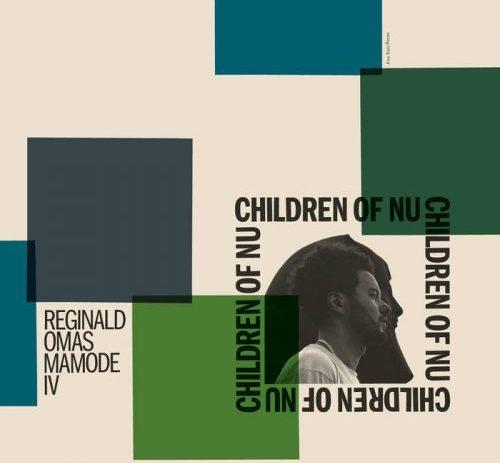 Reginald Omas Mamode IV releasing new album Children of Nu