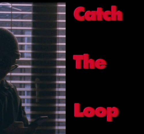 Catch The Loop.