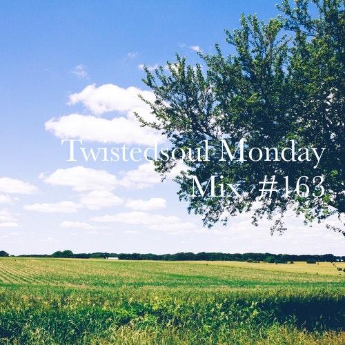 Twistedsoul Monday Mix #163