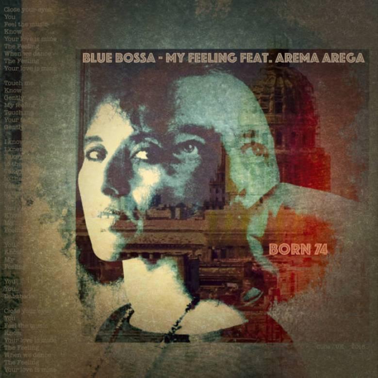 Blue Bossa - My Feeling feat. Arema Arega ( Born74)