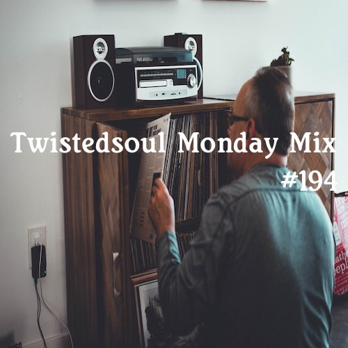 Twistedsoul Monday Mix #194