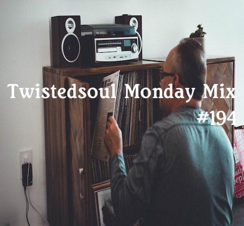 Twistedsoul Monday Mix #194