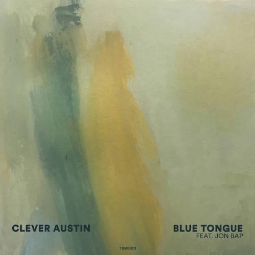 Clever Austin - Blue Tongue (feat. Jon Bap)