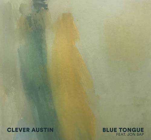 Clever Austin - Blue Tongue (feat. Jon Bap)