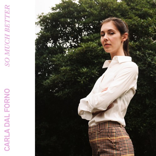 Carla dal Forno - So Much Better EP