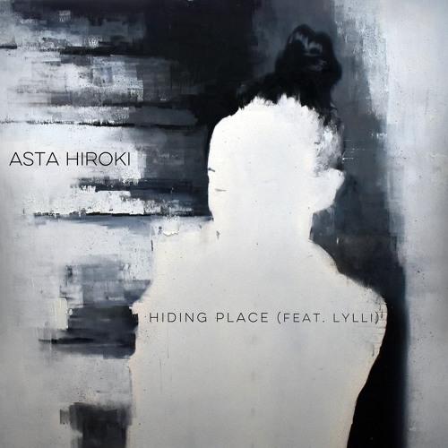 Asta Hiroki Hiding Place (feat. Lylli)