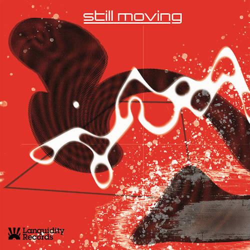 Still Moving EP (Lanquidity Records).