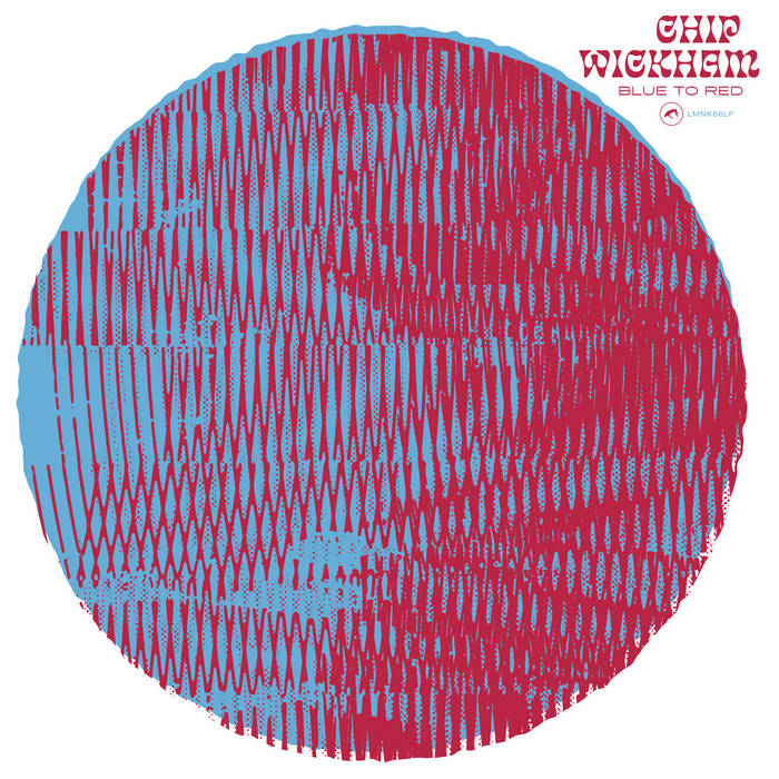 Chip Wickham - Blue To Red LP