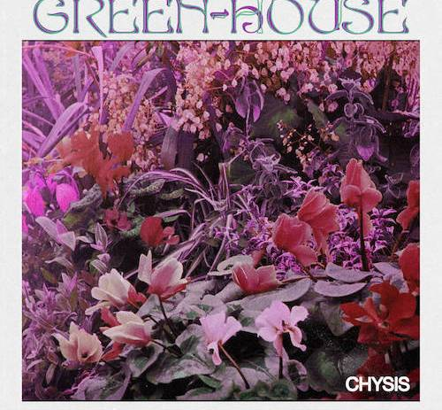 Green-House is Olive Ardizoni. Chysis is their new release on Leaving Records.