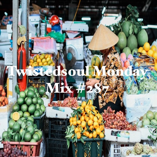 Twistedsoul Monday Mix #287