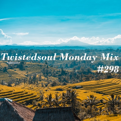 Twistedsoul Monday Mix #298.