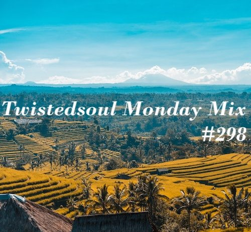 Twistedsoul Monday Mix #298.