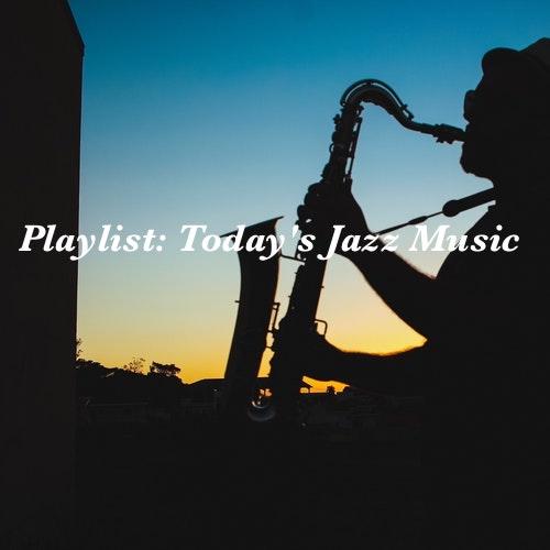 Playlist: Today's Jazz Music