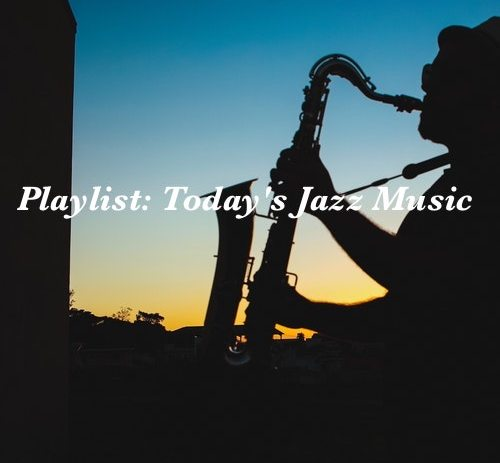 Playlist: Today's Jazz Music