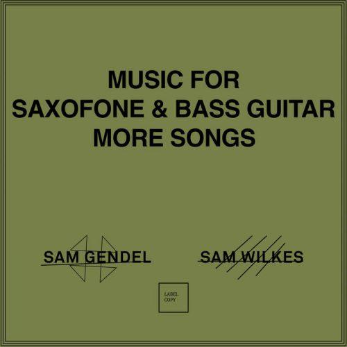 Sam Gendel and Sam Wilkes have teamed up once again.