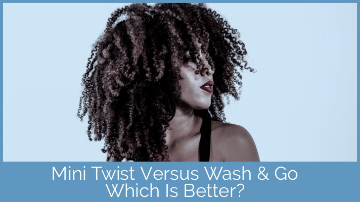 Mini Twists versus wash and go