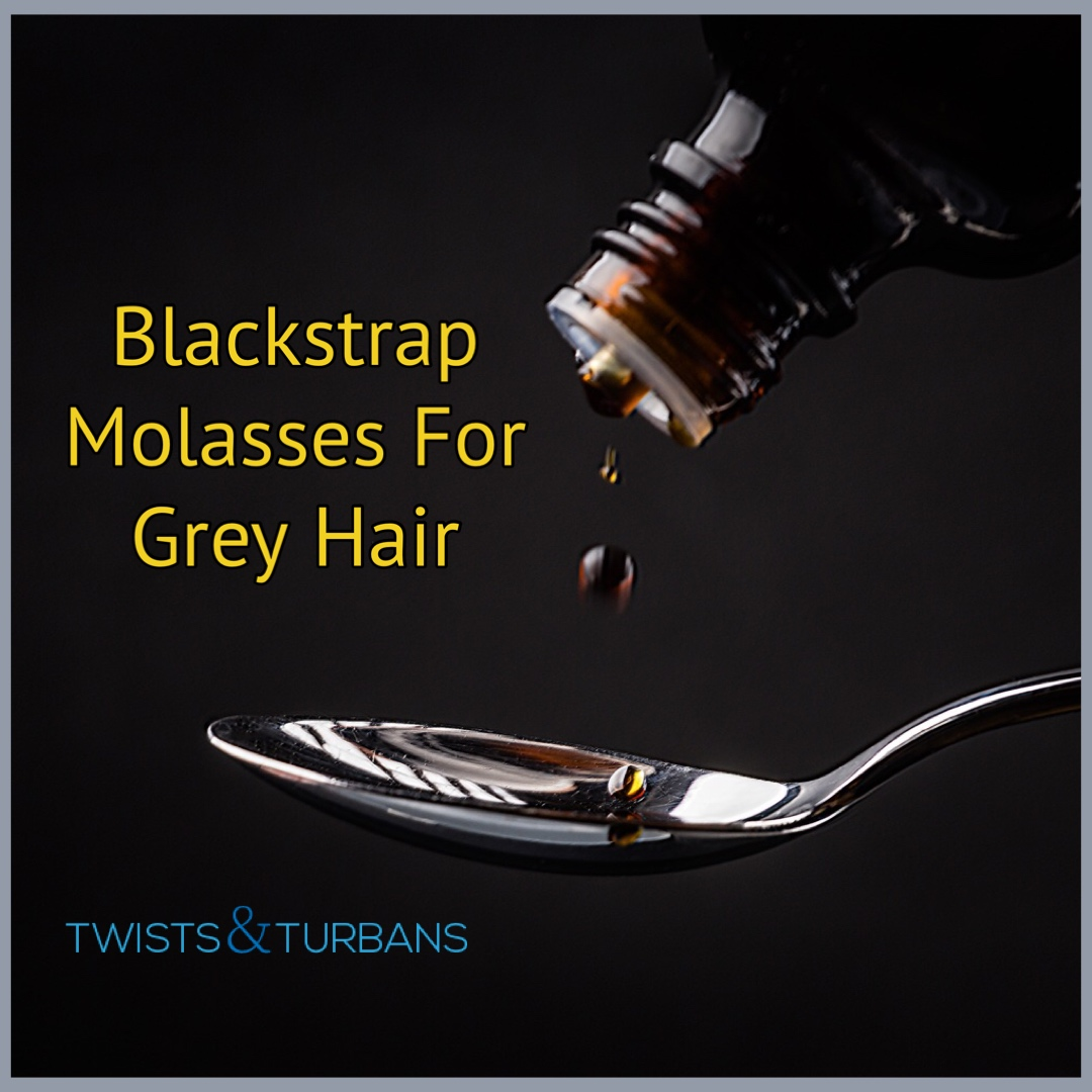 blackstrap molasses for grey hair