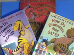 How Do Dinosaurs...series by Jane Yolen and Mark Teague