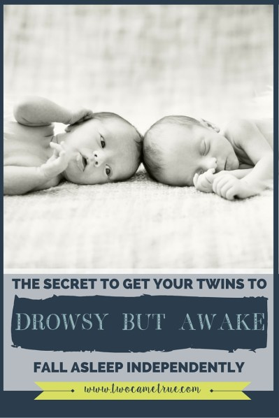 Teach your twins to fall asleep independently by putting them down drowsy, but awake.
